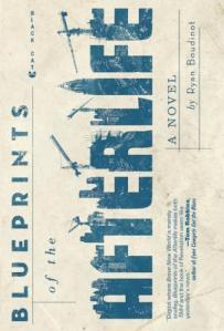 Blueprints of the Afterlife, Ryan Boudinot